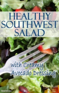 Southwest Salad with Creamy Avocado Dressing