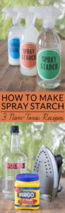 Learn how to make liquid spray starch. 3 ways to make non-toxic spray starch for pennies!