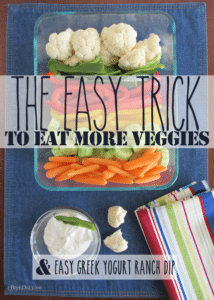 It's hard to get 5-7 servings of vegetables into kids each day. Get your kids to eat more vegetables with this simple trick. Plus a healthy Greek Yogurt Ranch dip recipe.