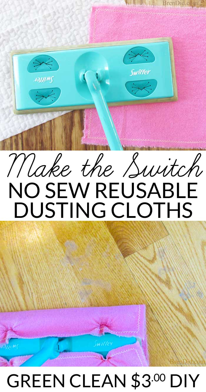 Make the switch: No sew reusable Swiffer dusting cloths. There is a simple way to make your cleaning routine more healthy and green. Ditch disposable dusting cloths for a no sew reusable substitute.