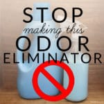 Stop Making This Odor Eliminator