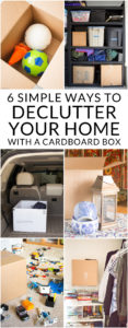 Need to declutter and organize? These easy tips use nothing but a cardboard box to keep your home organized and clutter free. 6 expert tips for decluttering your home.