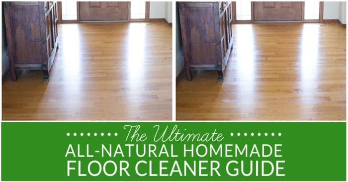 The Ultimate All Natural Homemade Floor Cleaner Guide Bren Did