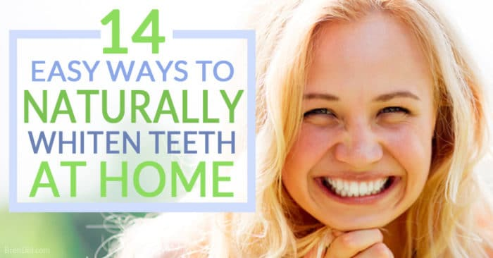 14 Easy Ways To Naturally Whiten Teeth At Home Today Bren Did