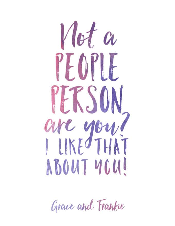 Not a people-person are you? Grace & Frankie