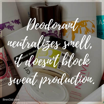 Deodorant neutralizes smell it doesn't block sweat production quote