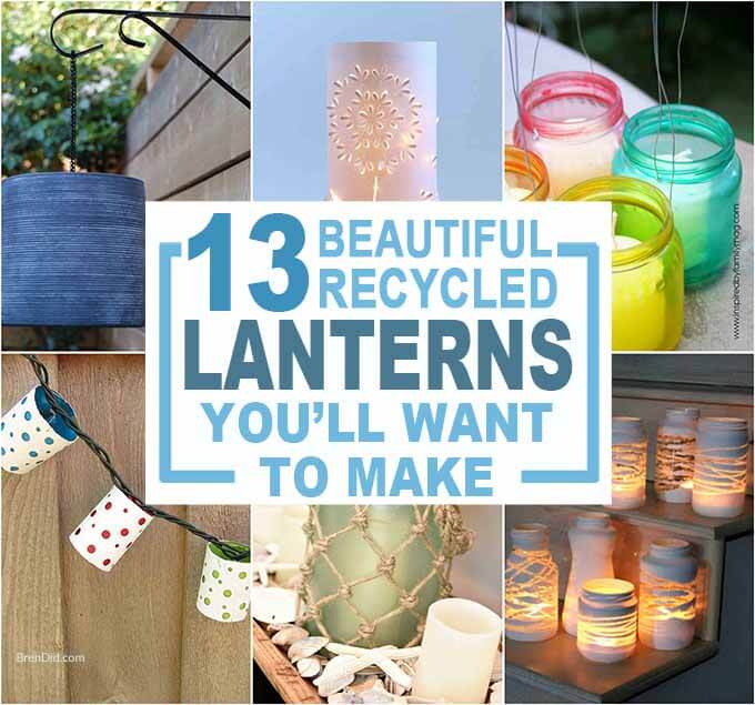 13 Beautiful Diy Lanterns You Ll Want To Make By Recycling Bren Did