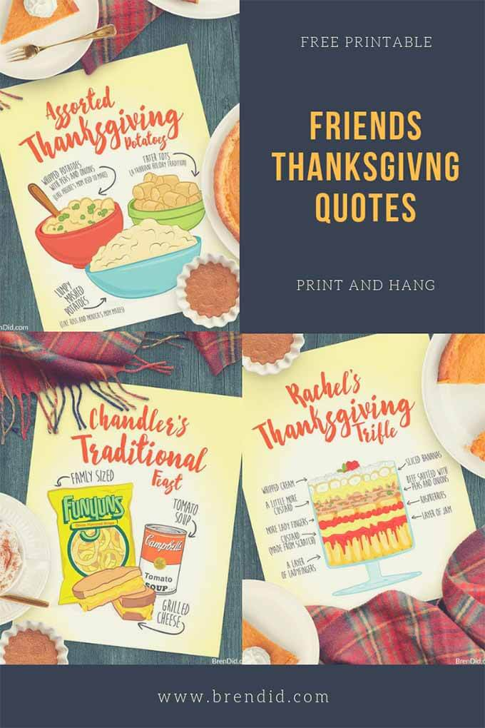 Free Printable Quotes Celebrating Thanksgiving Foods from Your Favorite Friends Episodes – Chandler's Traditional Feast, 3 kinds of Thanksgiving Potatoes and Rachel's English Trifle with beef sautéed with peas and onions. #friends #Friendsgiving #freeprintable #brendid. #Thanksgiving #Illbethereforyou #freebie
