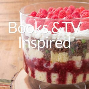 Book and TV Show Inspired Recipes